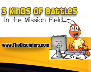 Kinds of Battles In the Mission Field